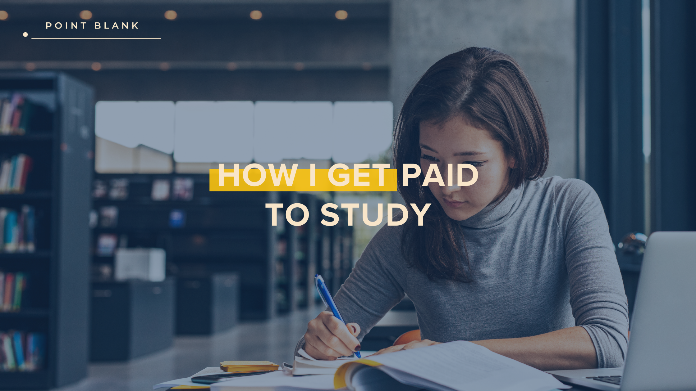 How I Get Paid To Study-Point Blank Blog