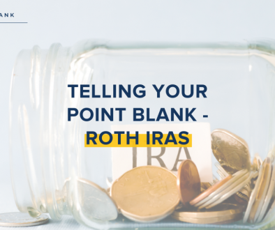 Telling Your Point Blank - Roth IRAs-Point Blank Blog
